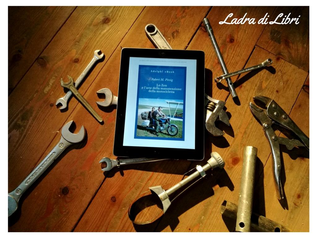 Lo Zen e l'arte della manutenzione della motocicletta di Robert M. Pirsig