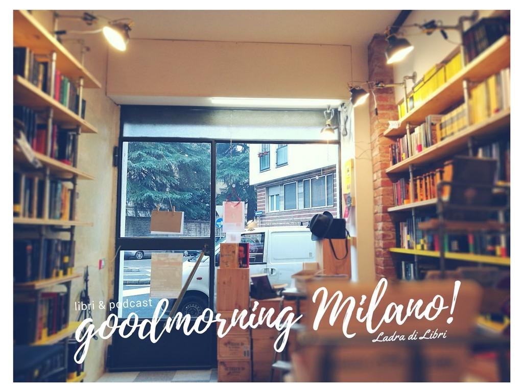 Goodmorning Milano di lunedì 29 gennaio   I podcast della Ladra
