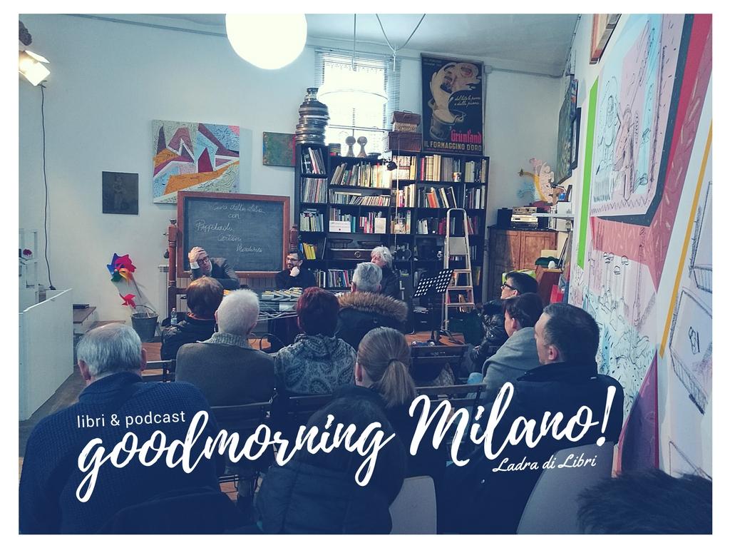 Goodmorning Milano del 19 febbraio | I podcast della Ladra