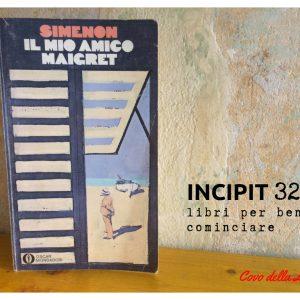 INICIPIT32: Il mio amico Maigret di George Simenon