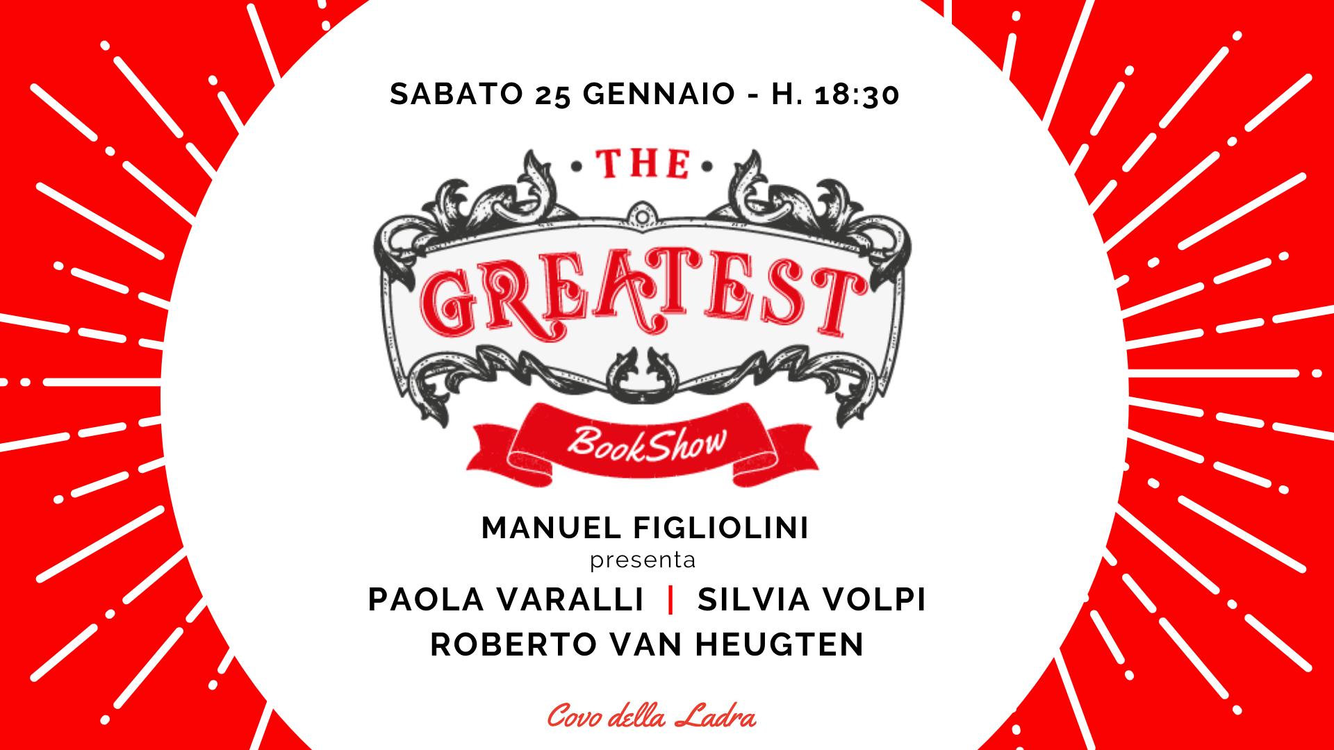 The greatest bookshow presenta: Volpi, Varalli e Van Heugten